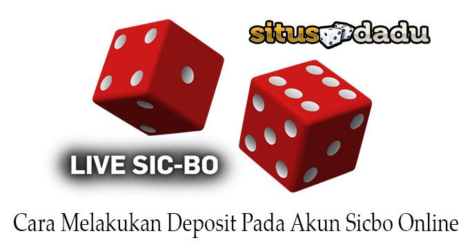 Cara Melakukan Deposit Pada Akun Sicbo Online