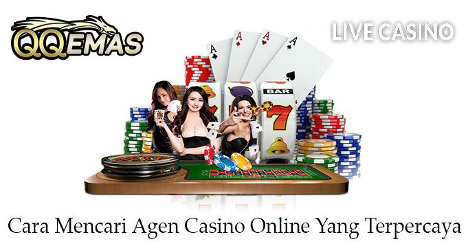 Cara Mencari Agen Casino Online Yang Terpercaya