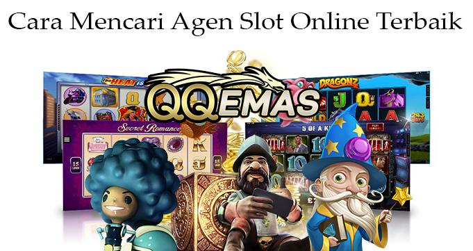 Cara Mencari Agen Slot Online Terbaik