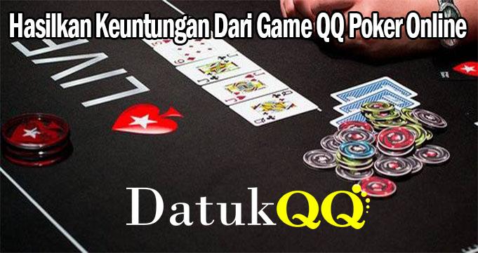 Hasilkan Keuntungan Dari Game QQ Poker Online